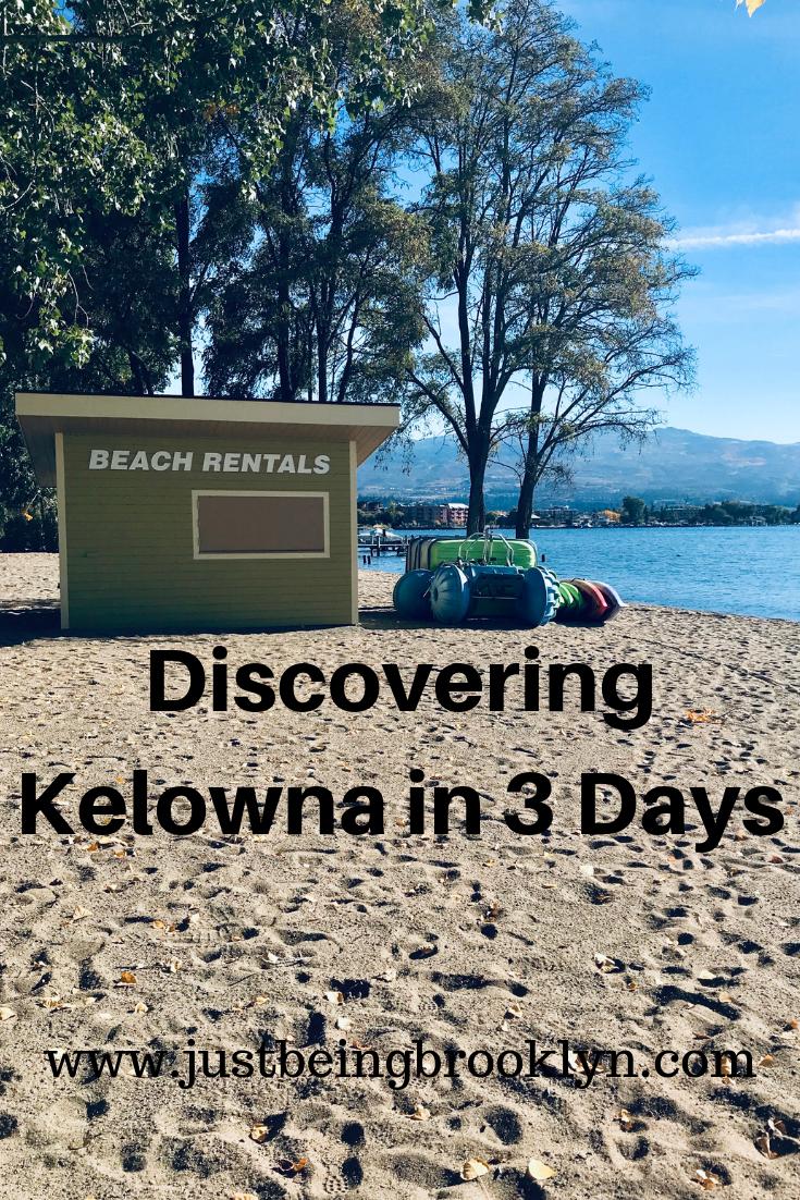 Discovering Kelowna in 3 Days
