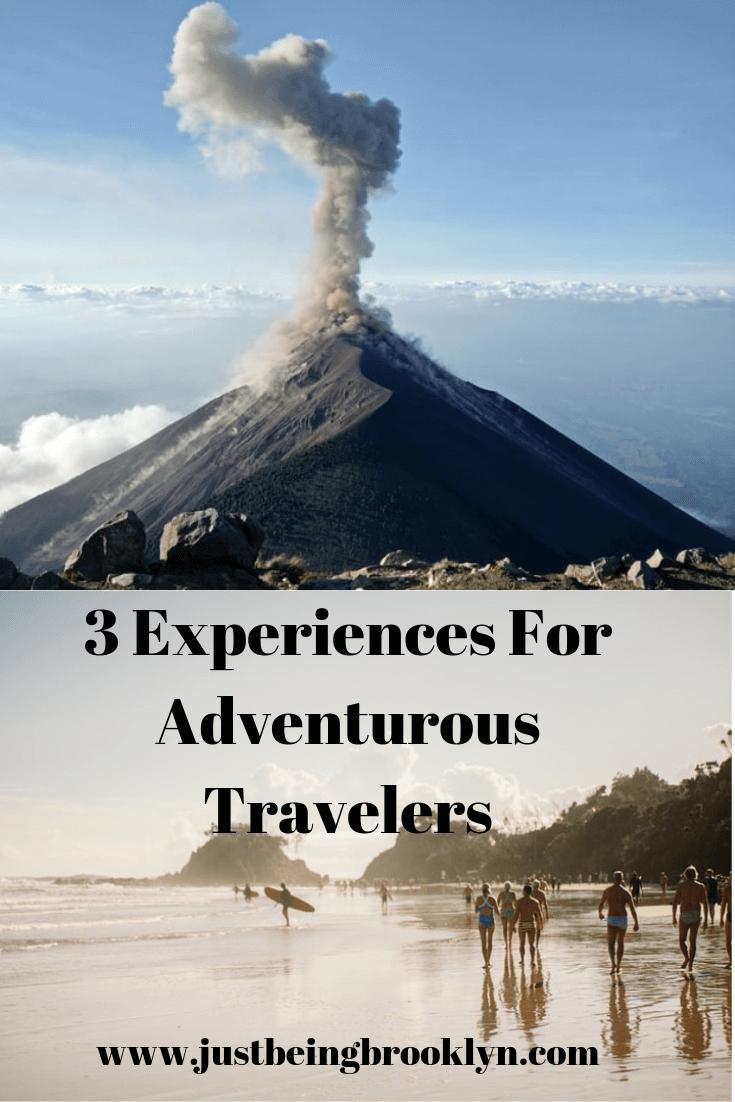 3 Expereiences For Adventurous Travelers
