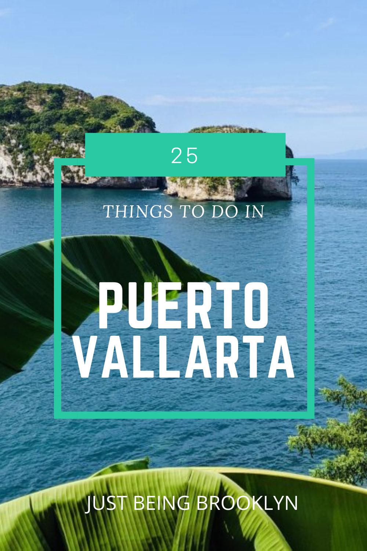 25 THINGS TO DO IN PUERTO VALLARTA